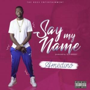 Amedino - Say My Name